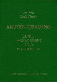 Joe Ross, Mark Cherlin Aktien-Trading - Band II - Management und Psychologie
