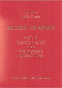 Joe Ross, Mark Cherlin Aktien-Trading - Band III - Chartanalyse und technische Indikatoren